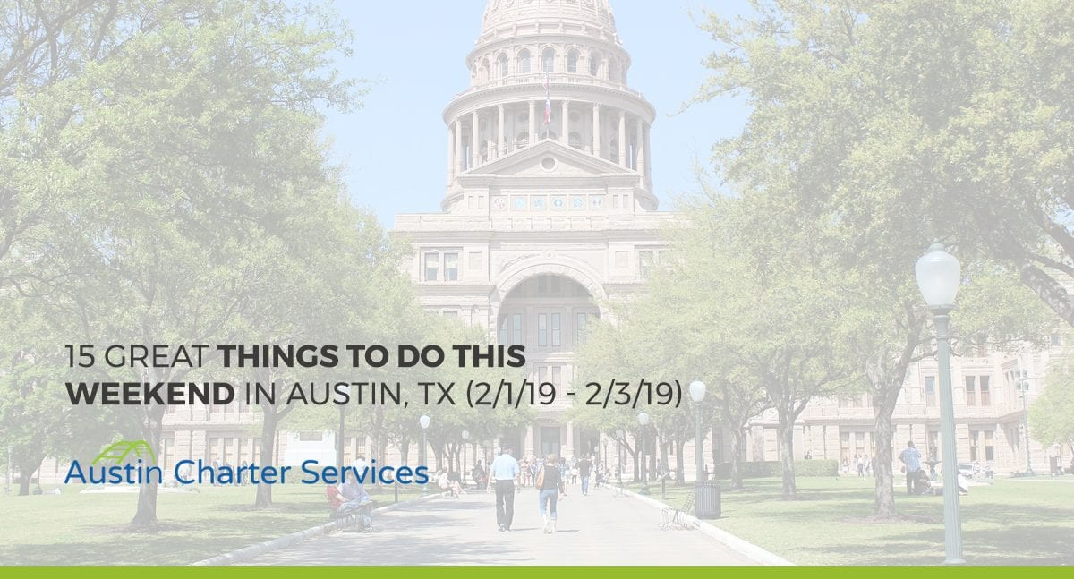 15 Great Things To Do This Weekend in Austin, TX (2/1/19 - 2/3/19)