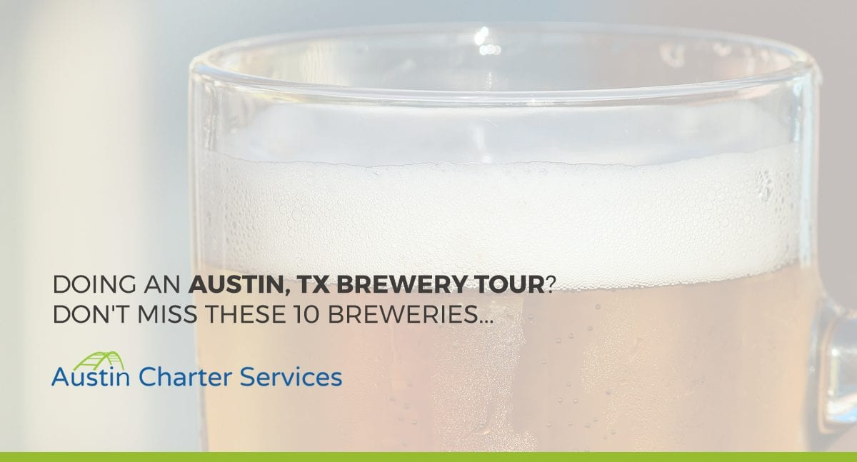 Doing an Austin, TX Brewery Tour? Don't Miss These 10 Breweries...